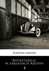 Okładka książki Rouletabille w zakładach Kruppa Gaston Leroux