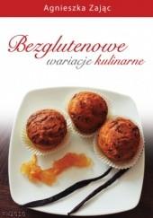 Okładka książki Bezglutenowe wariacje kulinarne Zając Agnieszka