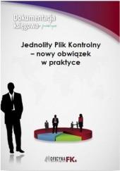 Okładka książki Jednolity Plik Kontrolny - nowy obowiązek w praktyce Barbara Dąbrowska