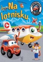 Okładka książki Samochodzik Franek. Na lotnisku Elżbieta Wójcik