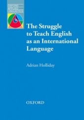Okładka książki The Struggle to Teach English as an International Language - Oxford Applied Linguistics Holliday,Adrian