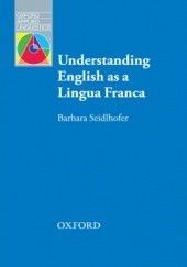 Okładka książki Understanding English as a Lingua Franca - Oxford Applied Linguistics Barbara,Seidlhofer