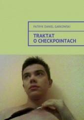 Okładka książki Traktat ocheckpointach Patryk Garkowski