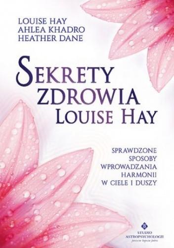 Sekrety Zdrowia Louise Hay Sprawdzone Sposoby Wprowadzania