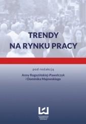 Okładka książki Trendy na rynku pracy Anna Rogozińska-Pawełczyk,Majewski Dominik