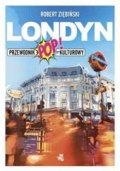 Okładka książki Londyn. Przewodnik popkulturowy Robert Ziębiński
