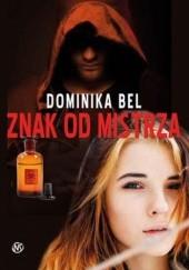 Okładka książki Znak od mistrza Dominika Bel