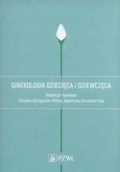 Okładka książki Ginekologia dziecięca i dziewczęca Alicja Długołęcka,Romuald Dębski,Białka Agnieszka