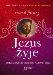 Okładka książki Jezus żyje. Zobaczyć miłość Bożą w swoim życiu Sarah Young