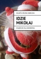 Okładka książki Idzie Mikołaj Jolanta Zabielska