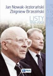 Okładka książki Jan Nowak Jeziorański, Zbigniew Brzeziński. Listy 1959-2003 Zbigniew Brzeziński,Jan Nowak-Jeziorański