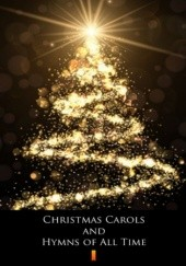 Okładka książki Christmas Carols and Hymns of All Time. Songbook with Lyrics and Chords Adam Wolański