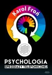 Okładka książki Psychologia sprzedaży telefonicznej Karol Froń