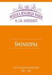 Okładka książki Świniopas (Wielka Kolekcja Bajek) Hans Christian Andersen