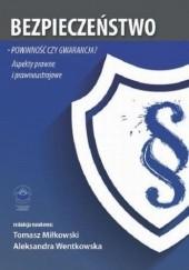Okładka książki Bezpieczeństwo  powinność czy gwarancja? Aspekty prawne i prawnoustrojowe Tomasz Miłkowski,Wentkowska Aleksandra