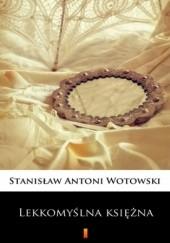 Okładka książki Lekkomyślna księżna. Powieść sensacyjna Stanisław Antoni Wotowski