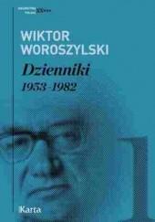 Okładka książki Dzienniki. 1953-1982. Tom 1 Wiktor Woroszylski