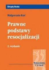 Okładka książki Prawne podstawy resocjalizacji Małgorzata Kuć