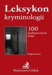 Okładka książki Leksykon kryminologii. 100 podstawowych pojęć Małgorzata Kuć