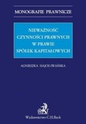 Okładka książki Nieważność czynności prawnych w prawie spółek kapitałowych Hajos-Iwańska Agnieszka