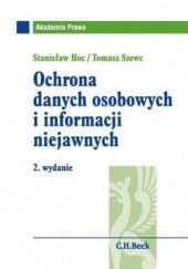 Okładka książki Ochrona danych osobowych i informacji niejawnych. Wydanie 2 Stanisław Hoc,Szewc Tomasz