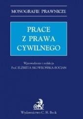Okładka książki Prace z prawa cywilnego Elżbieta Skowrońska-Bocian,Borysiak Witold,Grad Andrzej