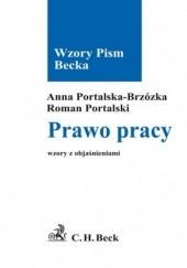 Okładka książki Prawo pracy Wzory z objaśnieniami Anna Portalska-Brzózka,Roman Portalski