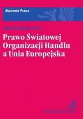 Okładka książki Prawo Światowej Organizacji Handlu a Unia Europejska Artur Nowak-Far