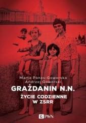 Okładka książki Grażdanin N.N Andrzej Goworski,Marta Panas-Goworska