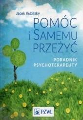 Okładka książki Pomóc i samemu przeżyć Jacek Kubitsky