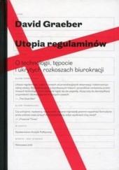 Okładka książki Utopia regulaminów David Graeber