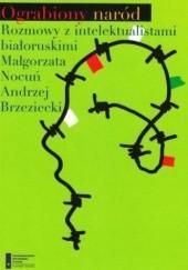 Okładka książki Ograbiony Naród Andrzej Brzeziecki,Małgorzata Nocuń