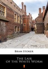 Okładka książki The Lair of the White Worm Bram Stoker