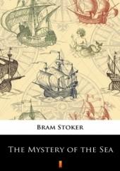 Okładka książki The Mystery of the Sea Bram Stoker