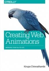 Okładka książki Creating Web Animations. Bringing Your UIs to Life Chinnathambi Kirupa
