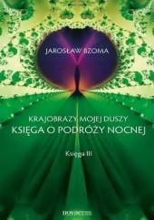 Okładka książki Krajobrazy mojej duszy. Księga III Jarosław Bzoma