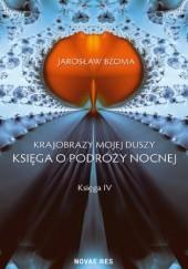 Okładka książki Krajobrazy mojej duszy. Księga IV Jarosław Bzoma