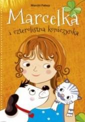 Okładka książki Marcelka i czterolistna koniczynka Marcin Pałasz