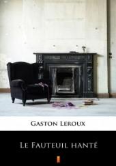 Okładka książki Le Fauteuil hanté Gaston Leroux