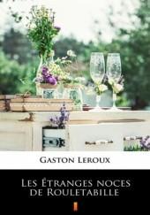 Okładka książki Les Étranges noces de Rouletabille Gaston Leroux