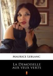 Okładka książki La Demoiselle aux yeux verts Maurice Leblanc