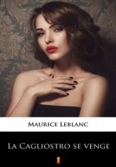 Okładka książki La Cagliostro se venge Maurice Leblanc