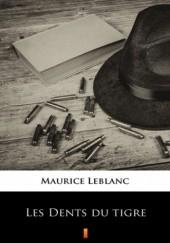 Okładka książki Les Dents du tigre Maurice Leblanc