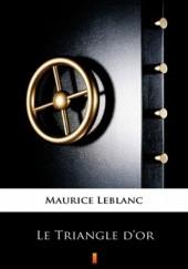 Okładka książki Le Triangle dor Maurice Leblanc