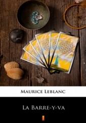 Okładka książki La Barre-y-va Maurice Leblanc