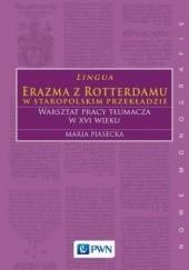 Okładka książki Lingua Erazma z Rotterdamu w staropolskim przekładzie Maria Piasecka