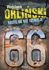Okładka książki Route 66 nie istnieje. 2500 mil popkulturowej podróży! Wojciech Orliński