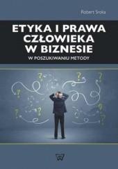Okładka książki Etyka i prawa człowieka w biznesie Sroka Robert
