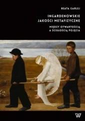 Okładka książki Ingardenowskie jakości metafizyczne Beata Garlej