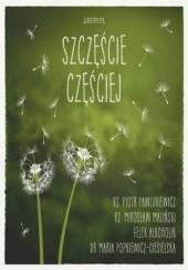 Okładka książki Szczęście częściej Ks. Piotr Pawlukiewicz,Maria Popkiewicz-Ciesielska dr